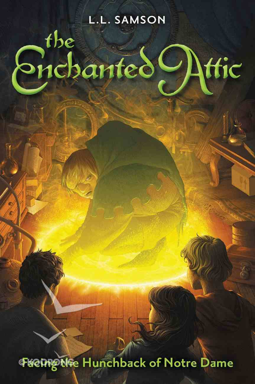 Facing the Hunchback of Notre Dame (#01 in Enchanted Attic Series) eBook