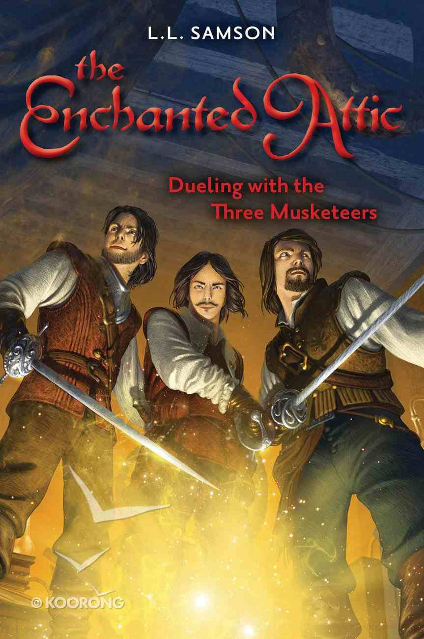 Dueling With the Three Musketeers (#03 in Enchanted Attic Series) eBook
