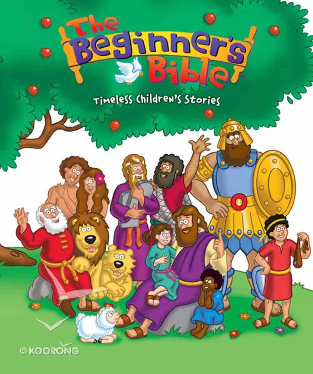 The Beginner's Bible (Timeless Children's Stories) (My First I Can Read/beginners Bible Series) eBook