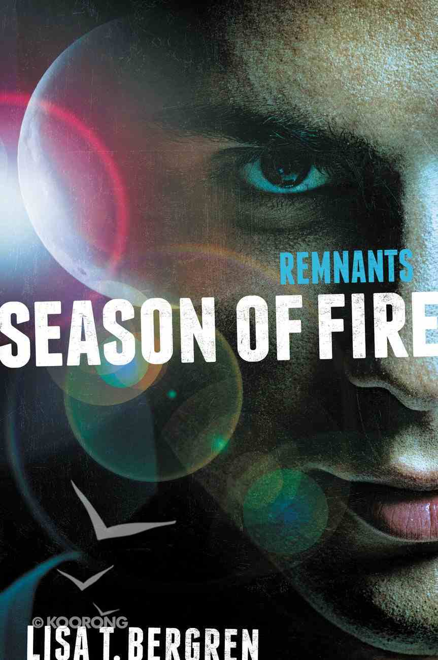 Season of Fire (#02 in The Remnants Series) eBook