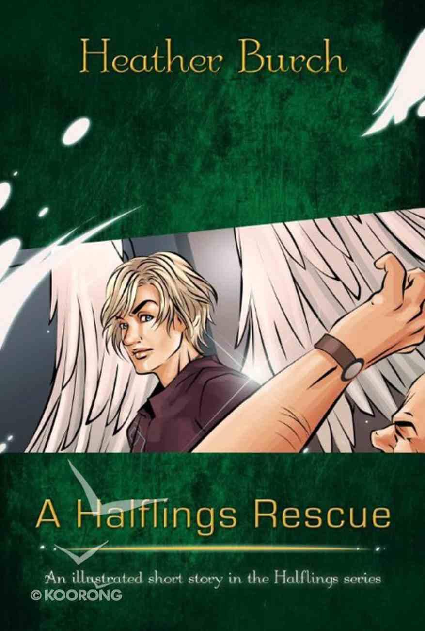 A Halflings Rescue (Halflings Series) eBook