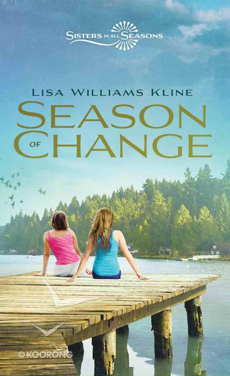 Season of Change (Sisters In All Seasons Series) eBook