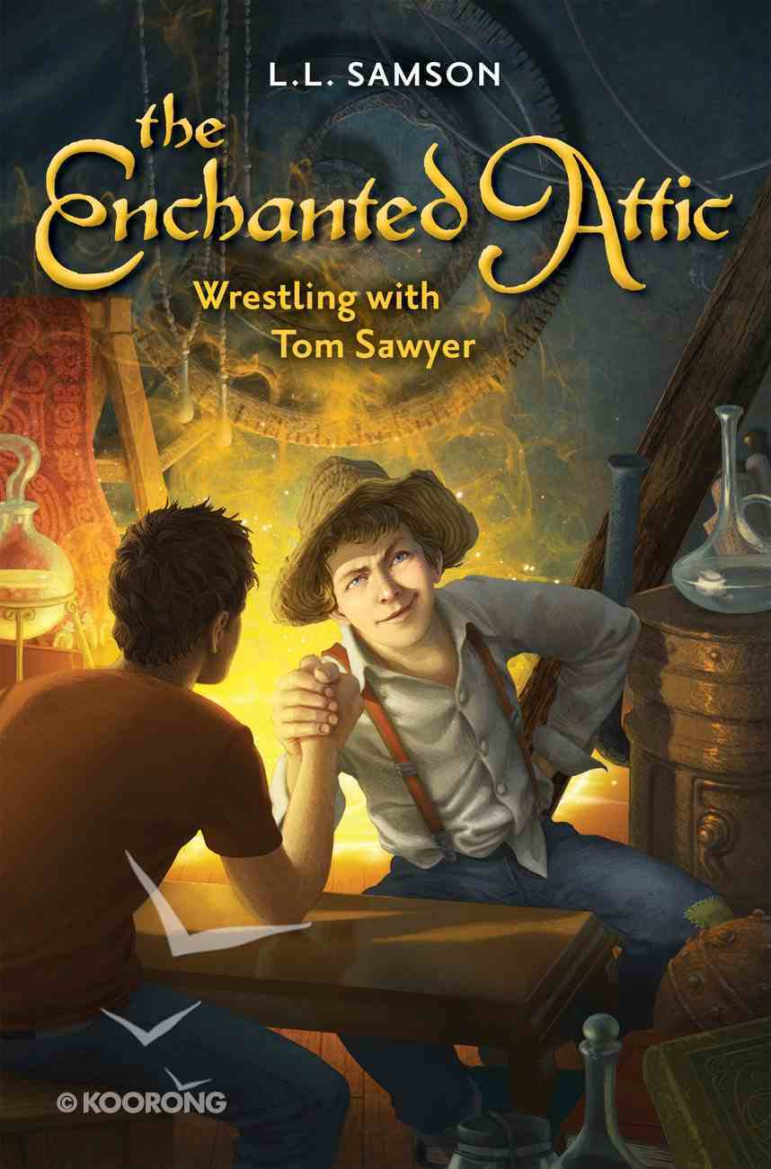 Wrestling With Tom Sawyer (#04 in Enchanted Attic Series) eBook