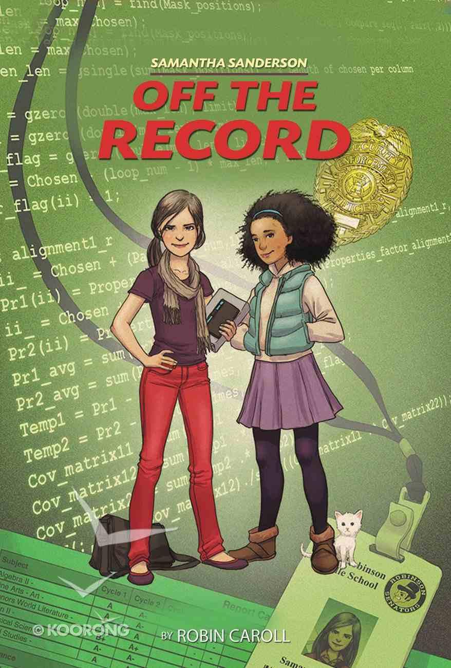 Samantha Sanderson Off the Record (Faithgirlz! Samantha Sanderson Series) eBook