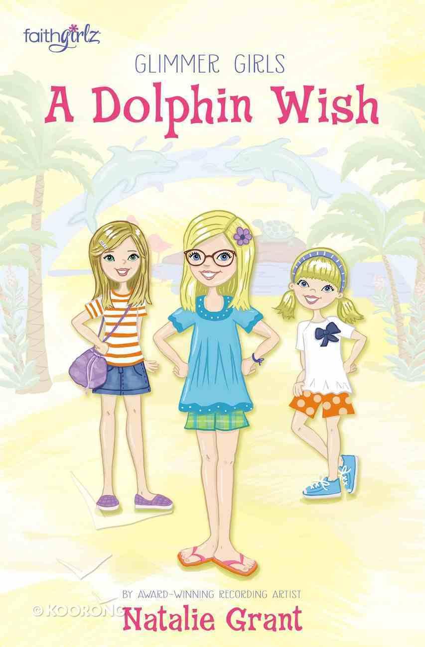 A Dolphin Wish (Faithgirlz! Series) eBook