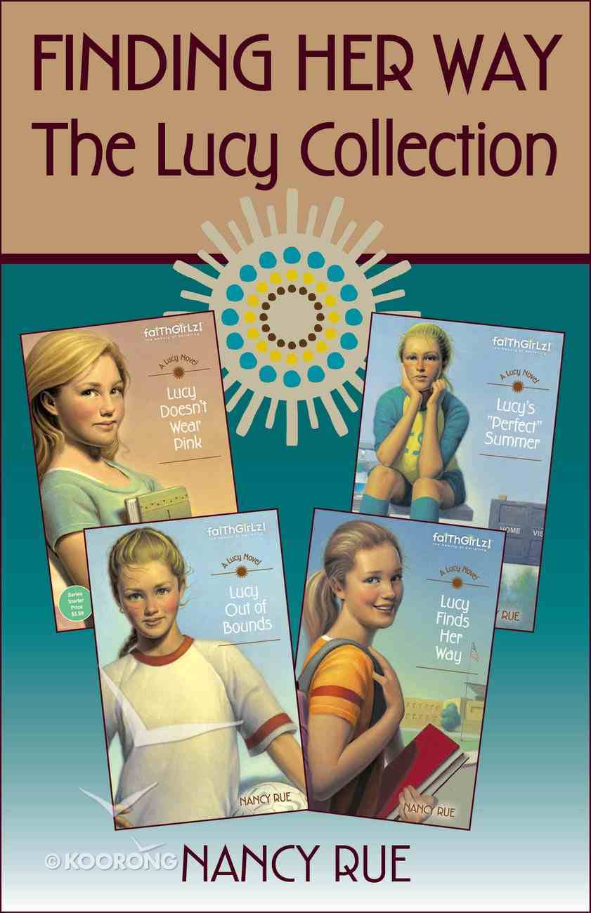 The Finding Her Way: Lucy Collection (Faithgirlz! Lucy Series) eBook