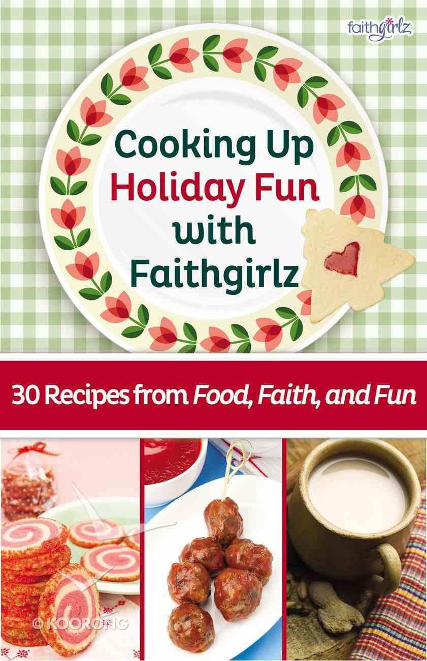 Cooking Up Holiday Fun With Faithgirlz eBook