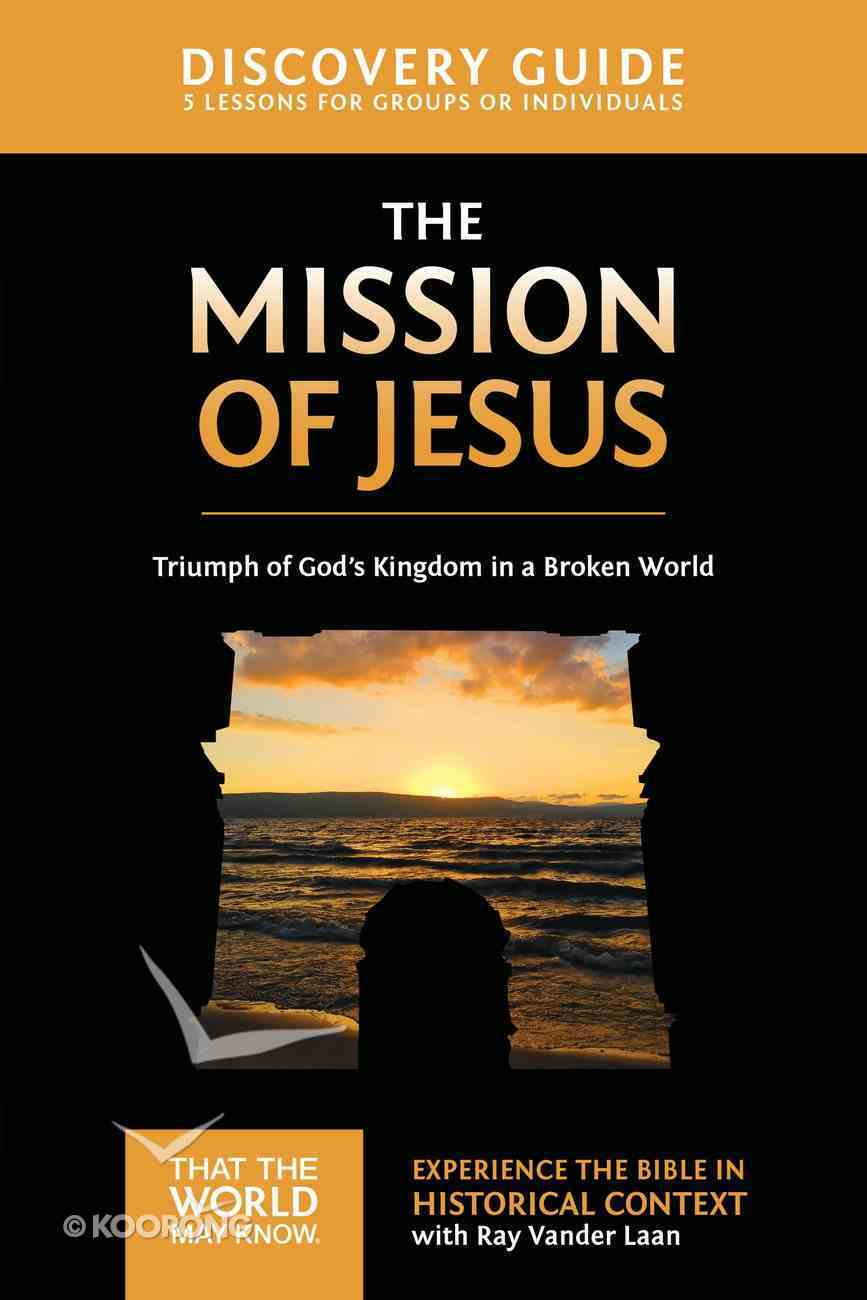 The Mission of Jesus (Discovery Guide) (#14 in That The World May Know Series) eBook