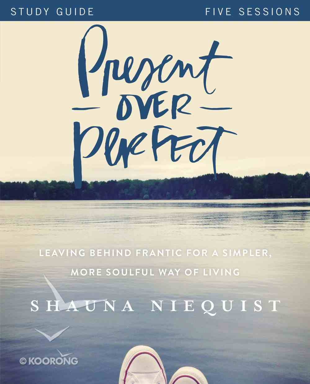 Present Over Perfect Study Guide eBook