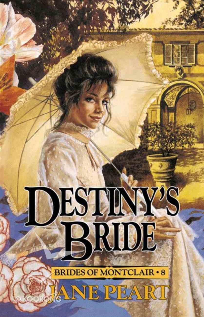 Destiny's Bride (#08 in Brides Of Montclair Series) eBook