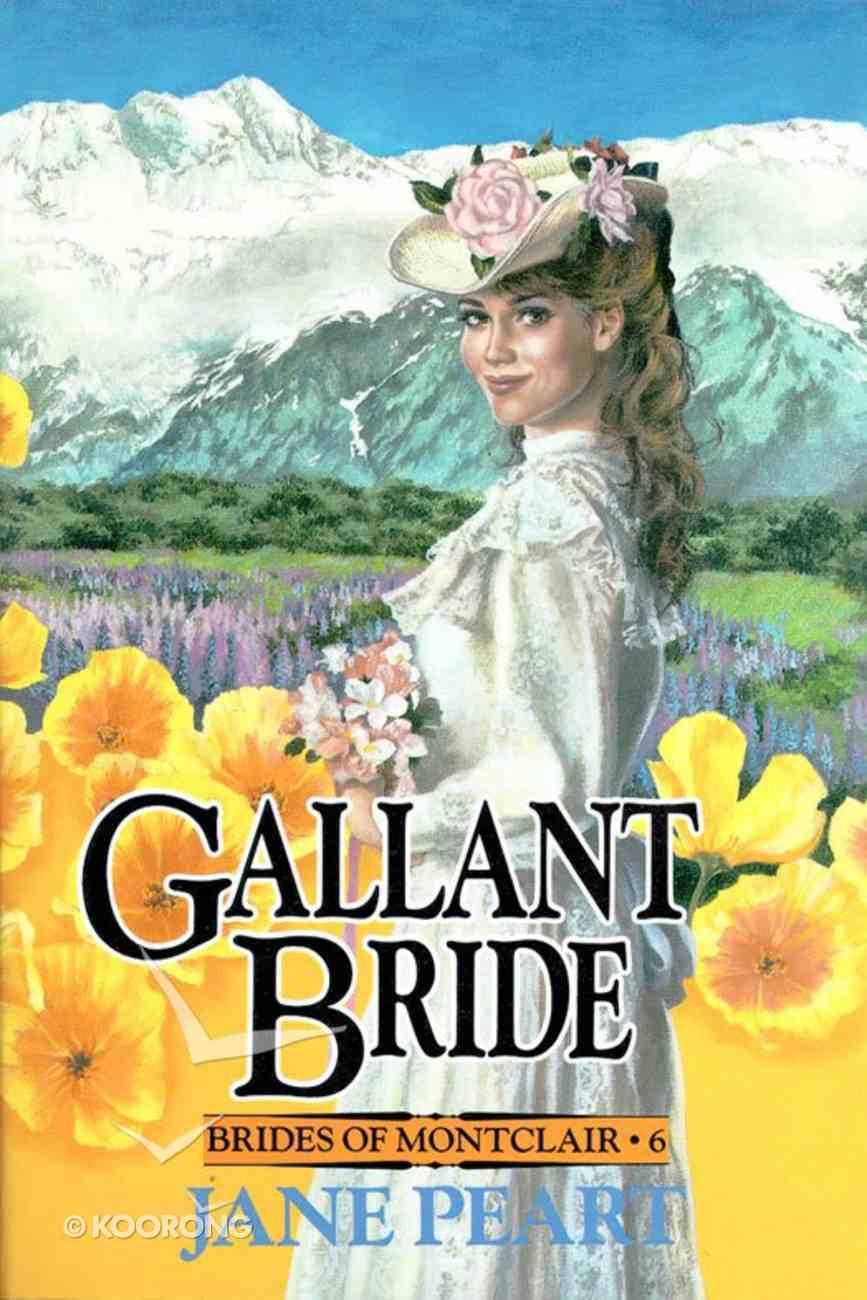 Gallant Bride (#06 in Brides Of Montclair Series) eBook