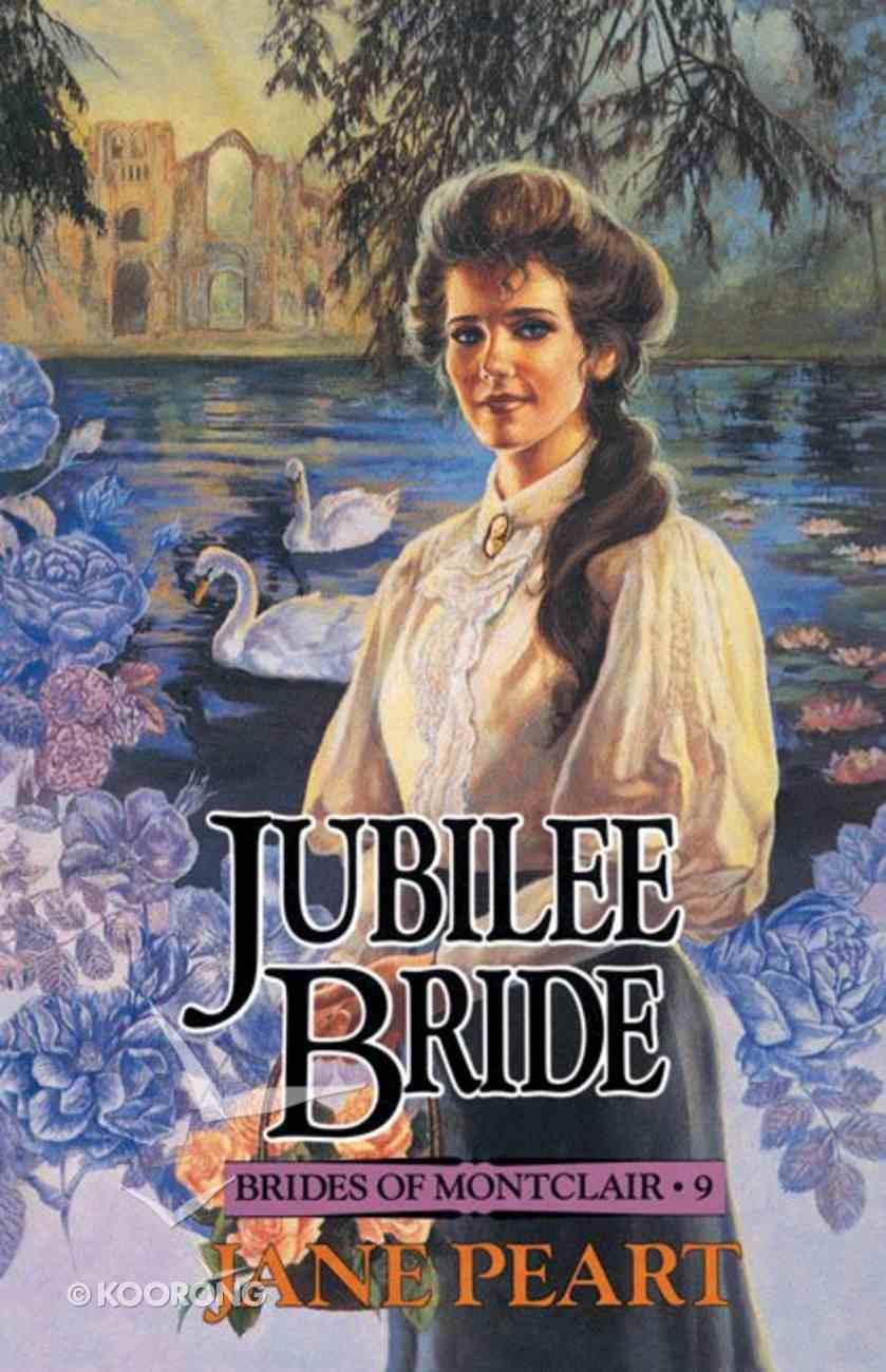 Jubilee Bride (#09 in Brides Of Montclair Series) eBook
