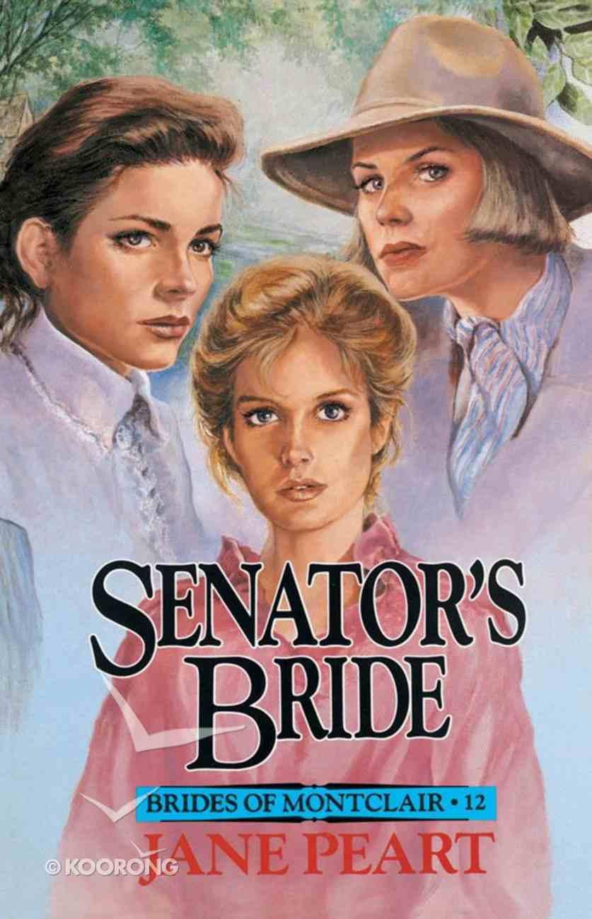 Senator's Bride (#12 in Brides Of Montclair Series) eBook