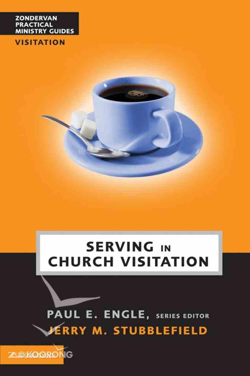 Serving in Church Visitation (Zondervan Practical Ministry Guide Series) eBook