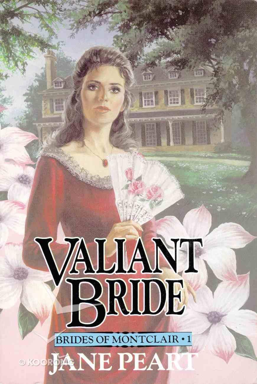 Valiant Bride (#01 in Brides Of Montclair Series) eBook