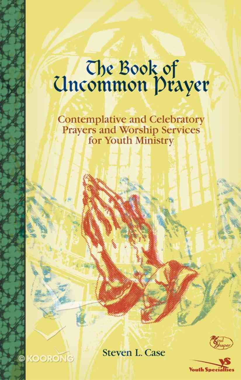 The Book of Uncommon Prayer (Includes Music Cd) eBook