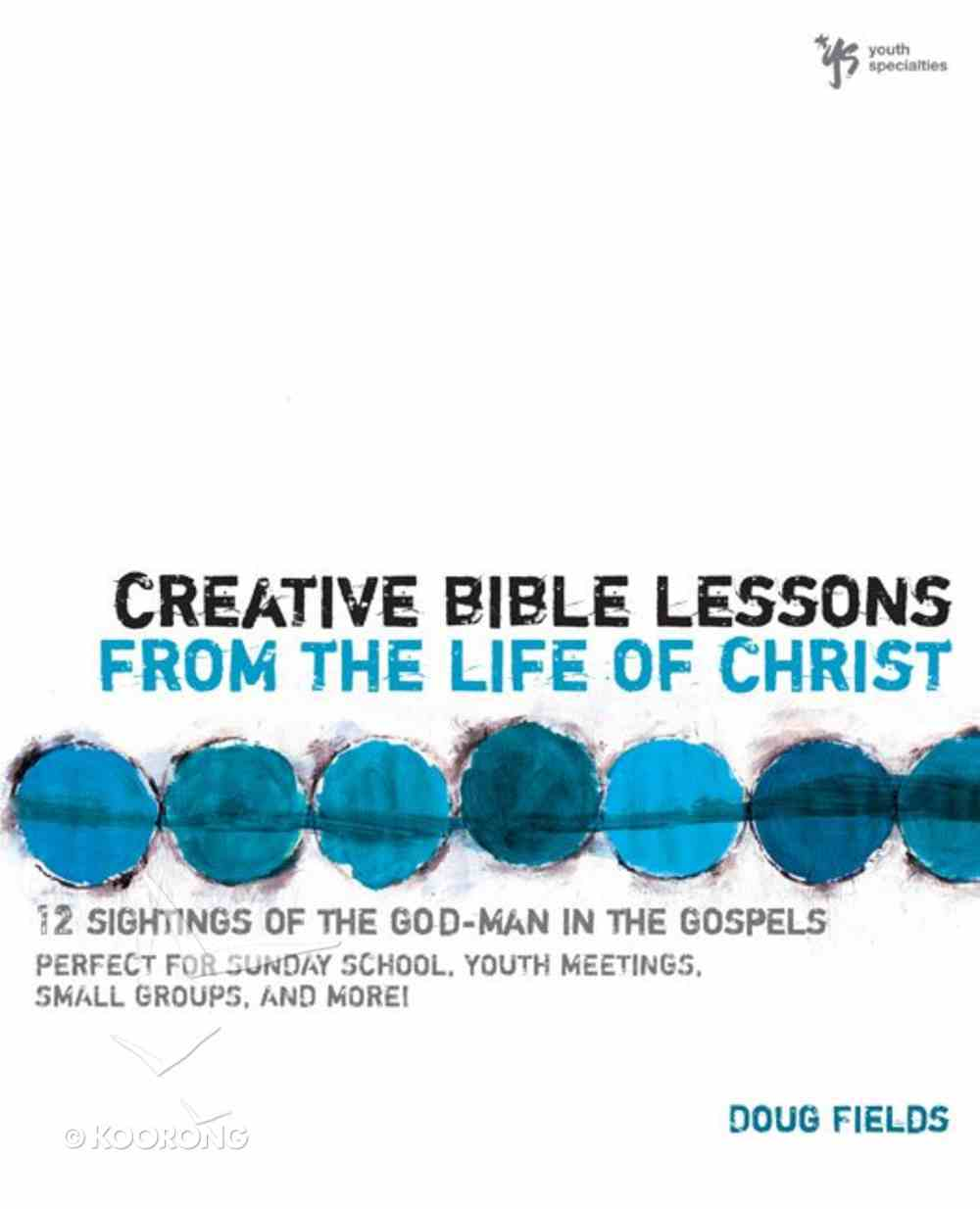 Creative Bible Lessons on the Life of Christ eBook