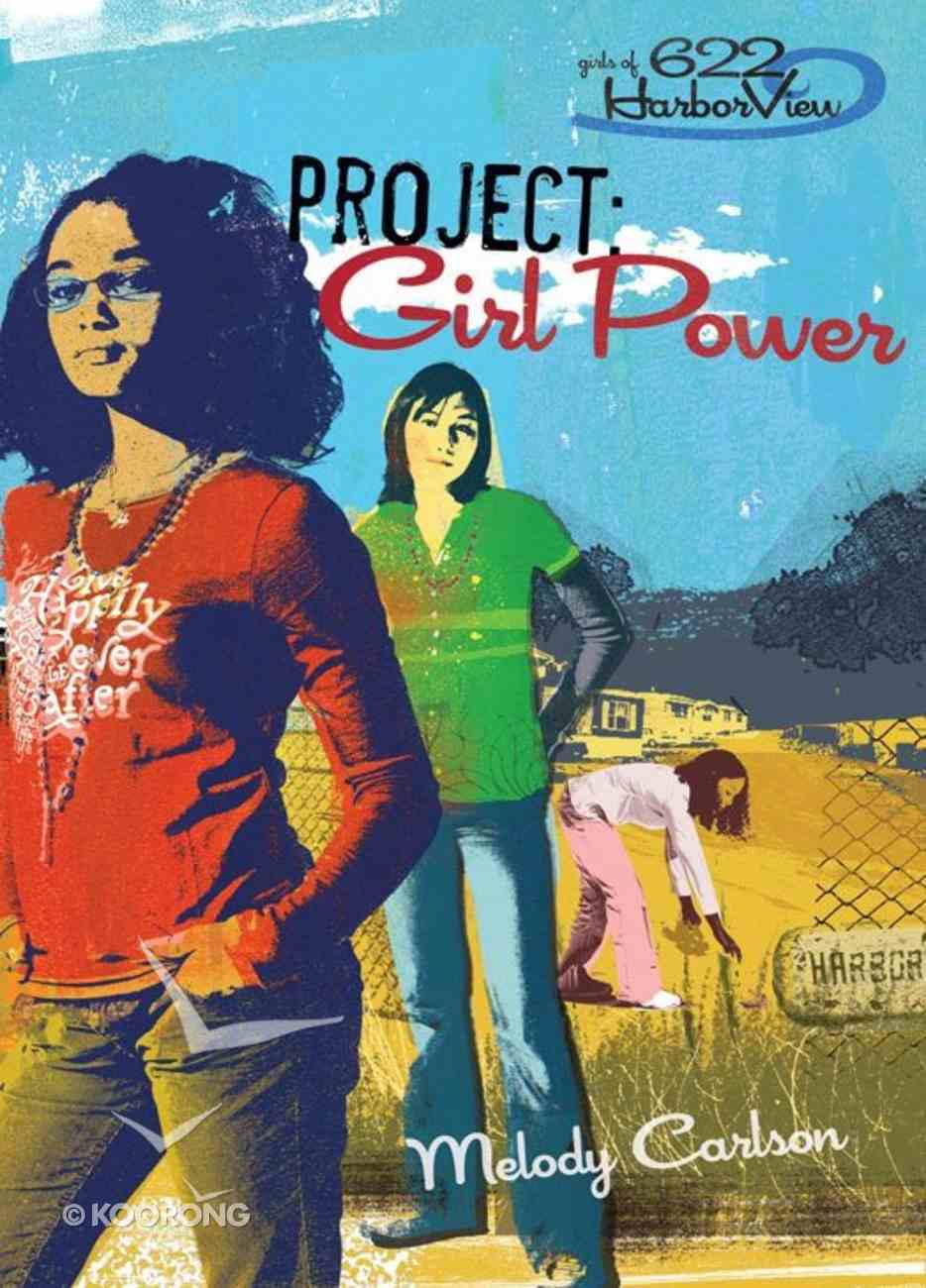 Faithgirlz! Girls of 622 Harbor View #01: Project Girl Power (#01 in Faithgirlz! Harbor View: Project Series) eBook