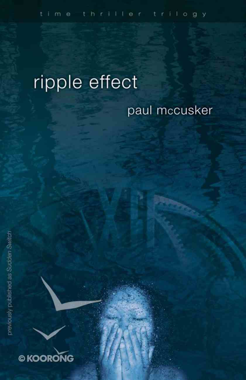 Ripple Effect (#01 in Time Thriller Trilogy Series) eBook