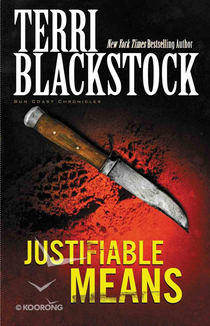 Justifiable Means (#02 in Sun Coast Chronicles Series) eBook