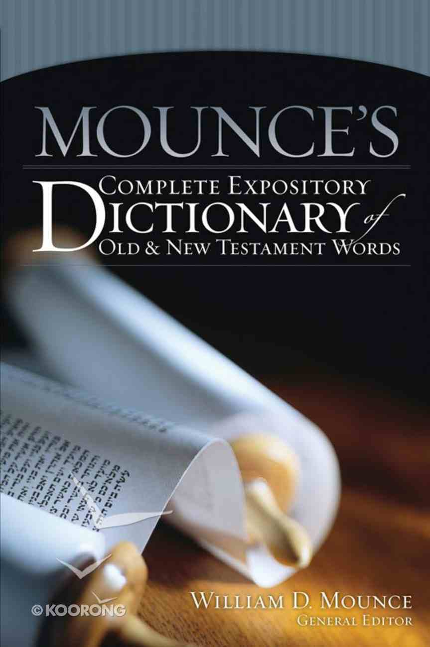 Mounce's Complete Expository Dictionary of Old and New Testament Words eBook