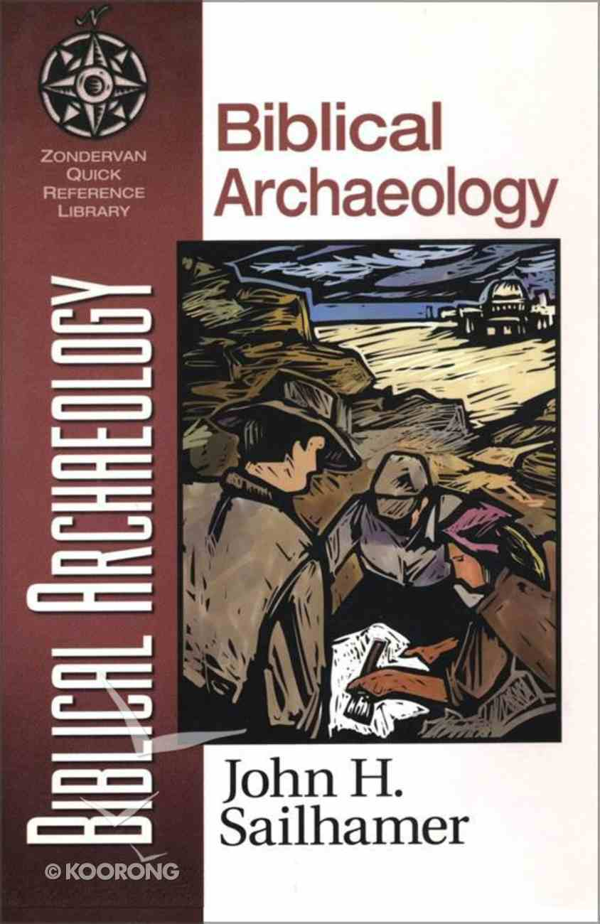Biblical Archaeology (Zondervan Quick Reference Library Series) eBook