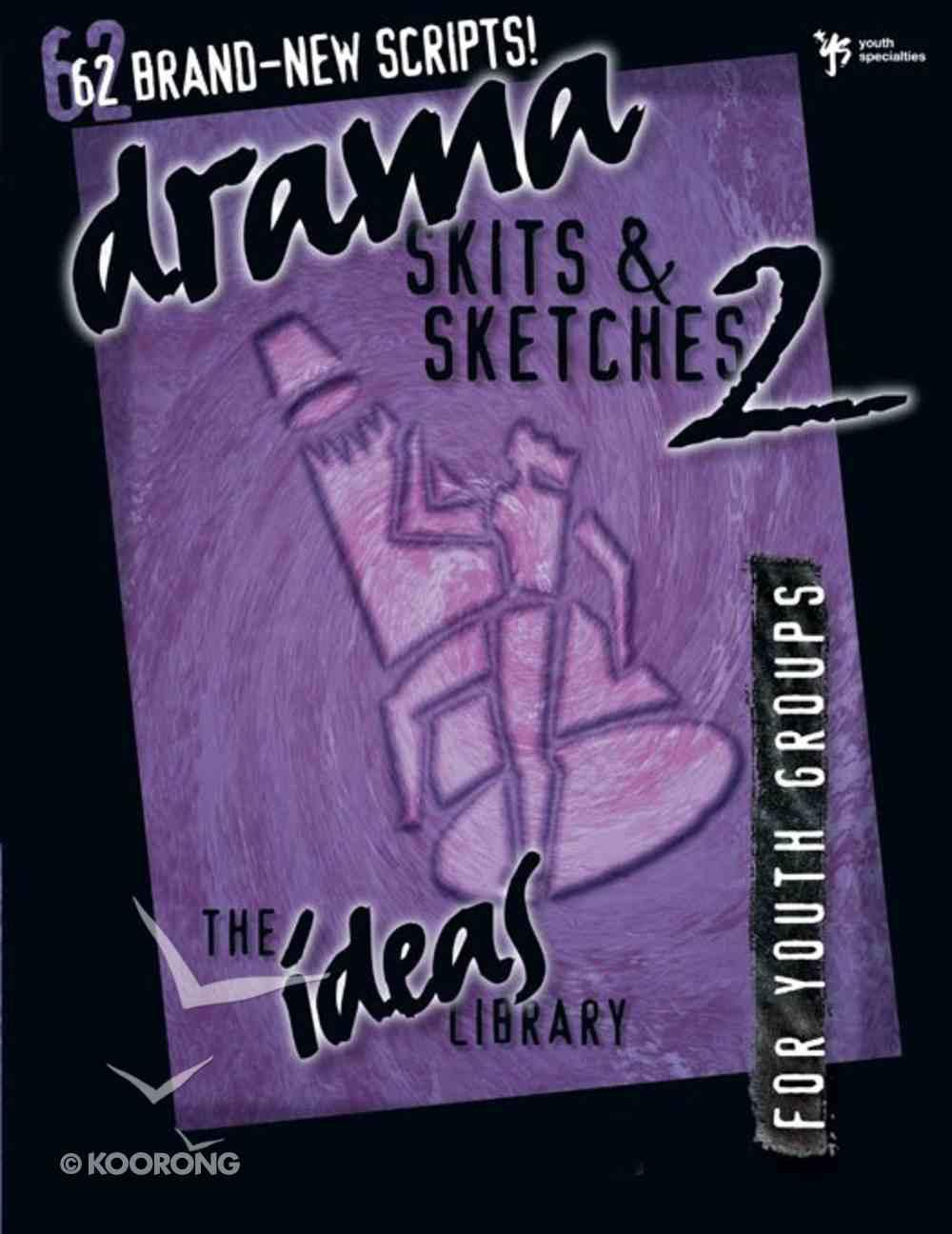 Ideas Library: Drama, Skits & Sketches 2 eBook