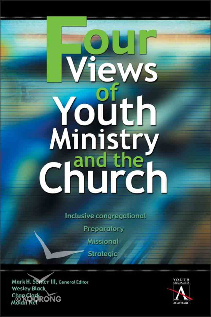 Four Views of Youth Ministry and the Church eBook