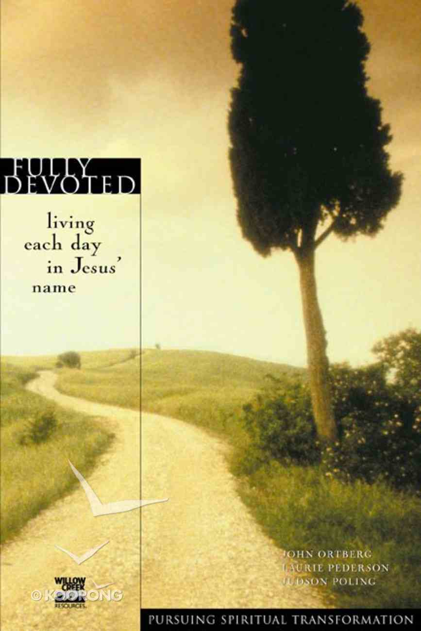 Fully Devoted (Pursuing Spiritual Transformation Series) eBook