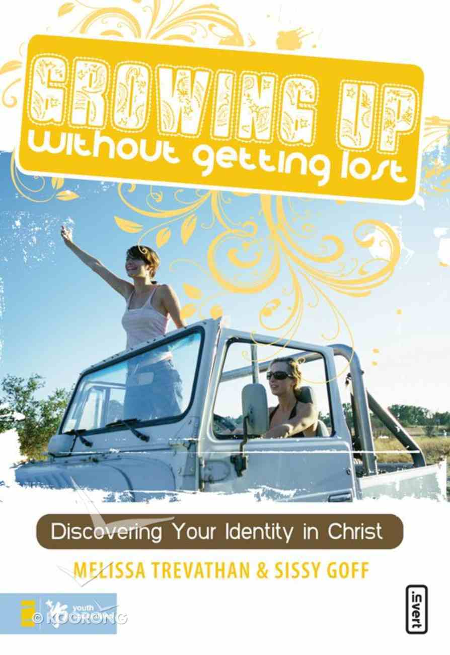 Growing Up Without Getting Lost eBook