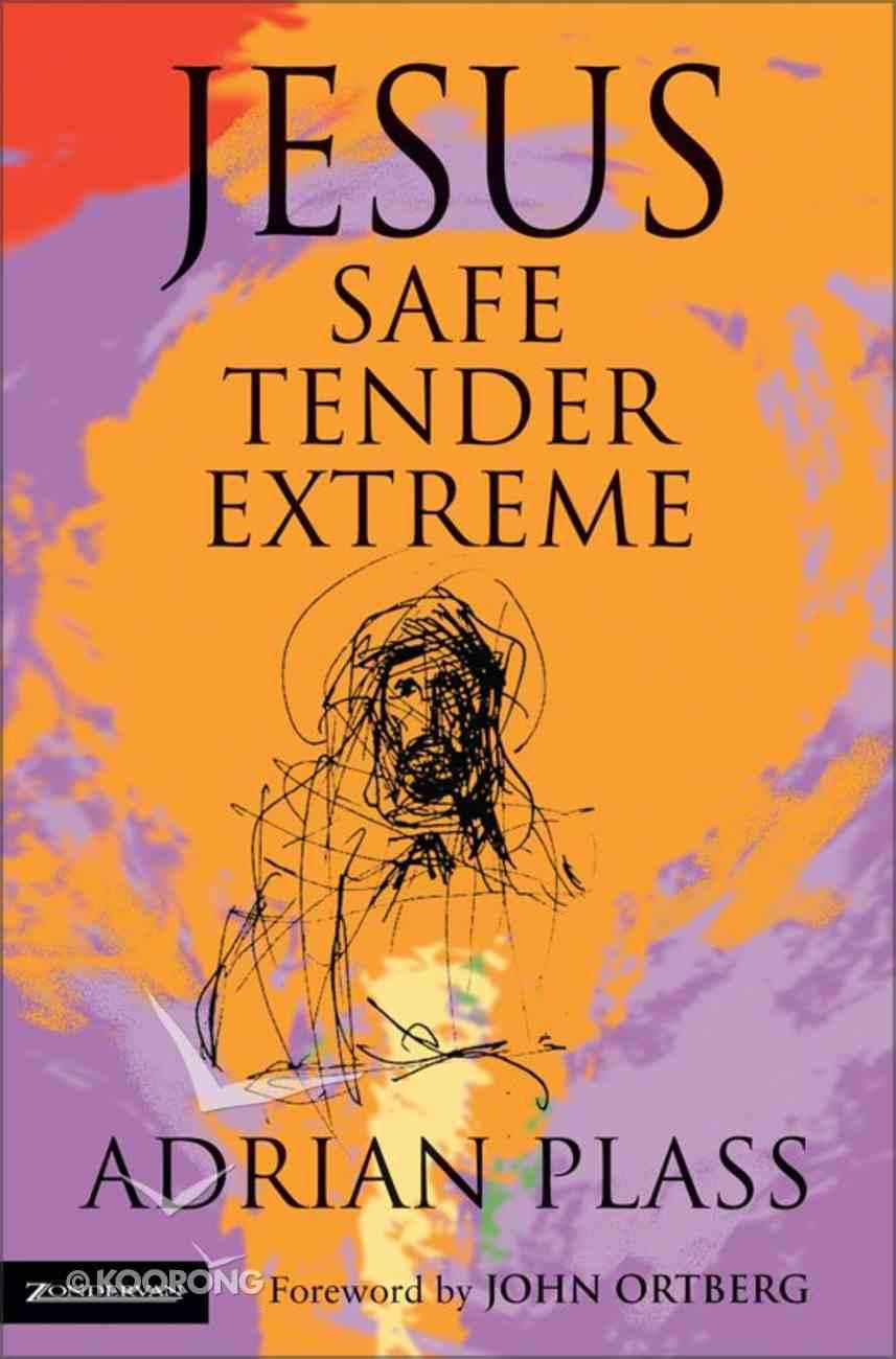 Jesus Safe, Tender, Extreme eBook