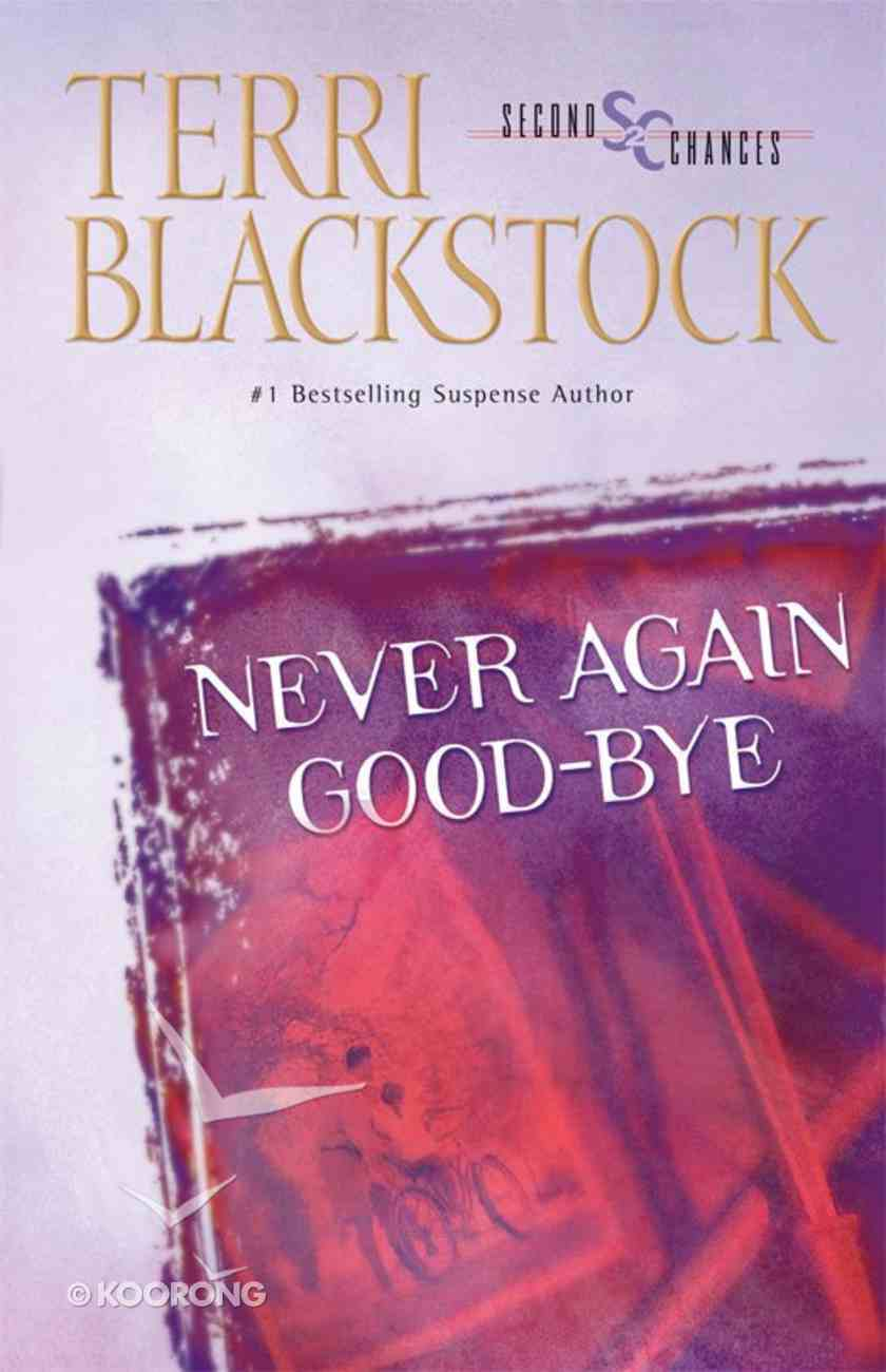 Never Again Goodbye (Second Chances Series) eBook