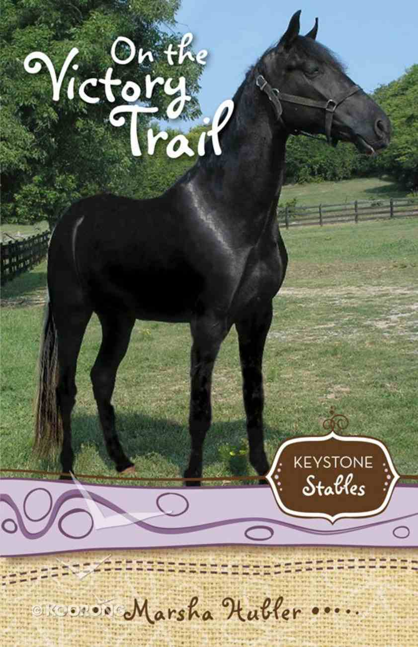 On the Victory Trail (Formerly True Test For Skye) (#02 in Keystone Stables Series) eBook