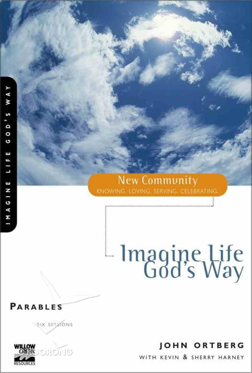 Parables - Imagine Life God's Way (New Community Study Series) eBook