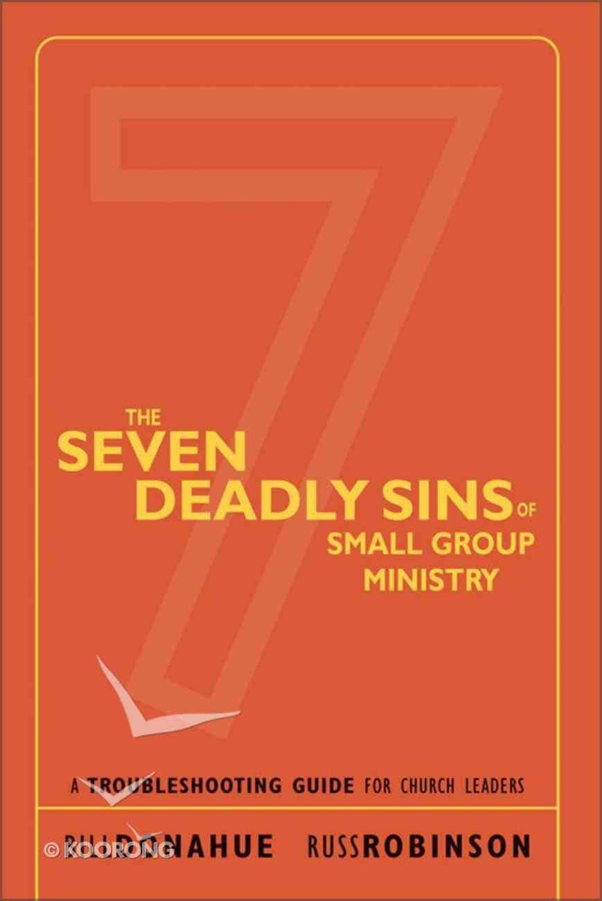 The Seven Deadly Sins of Small Group Ministry eBook