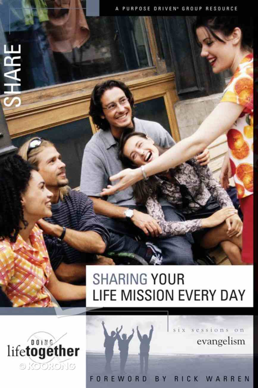 Sharing Your Life Mission Every Day (Doing Life Together Series) eBook