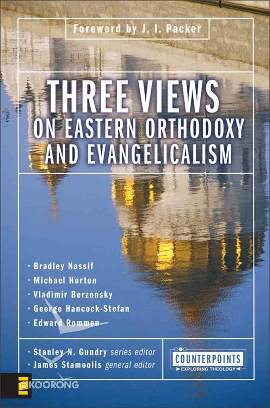 Three Views on Eastern Orthodoxy and Evangelicalism (Counterpoints Series) eBook