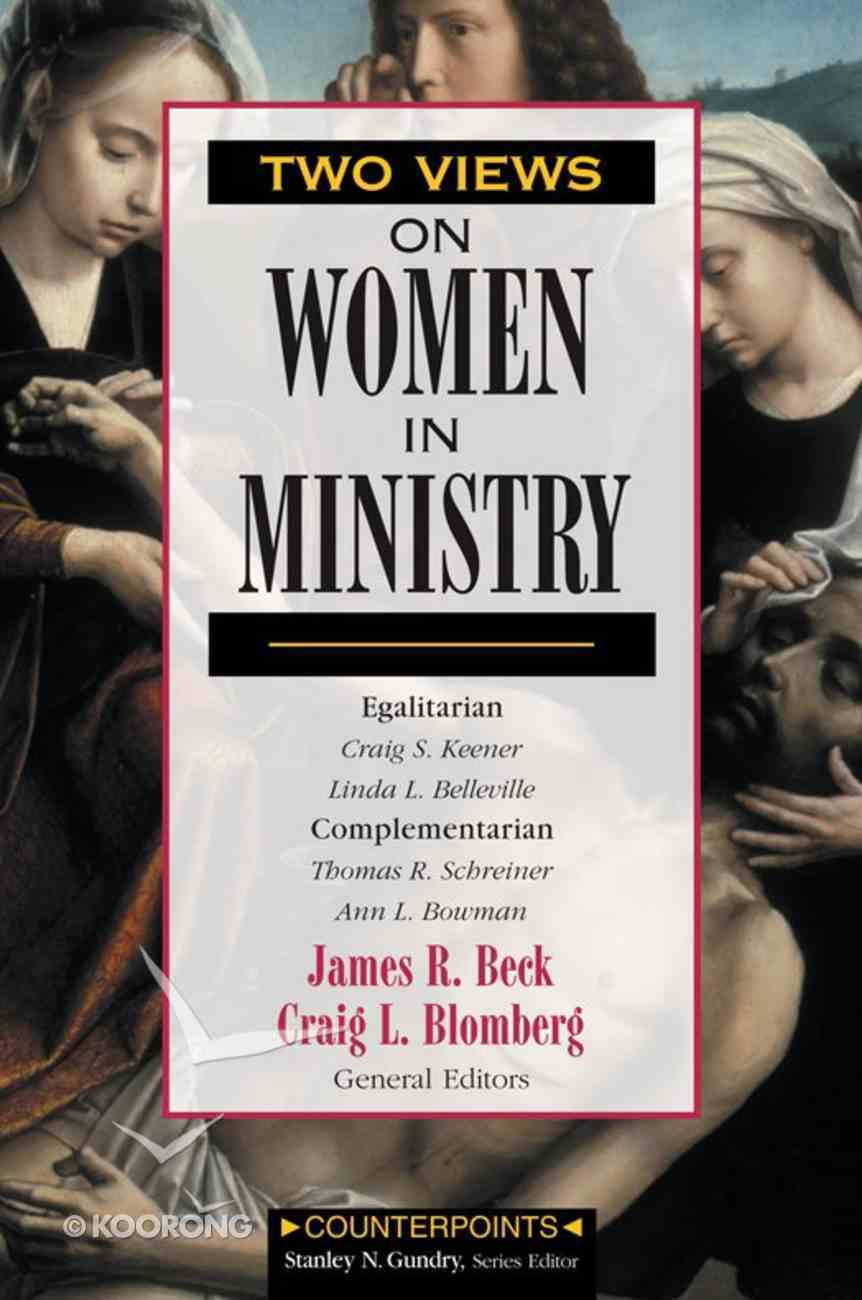 Two Views on Women in Ministry (Counterpoints Series) eBook