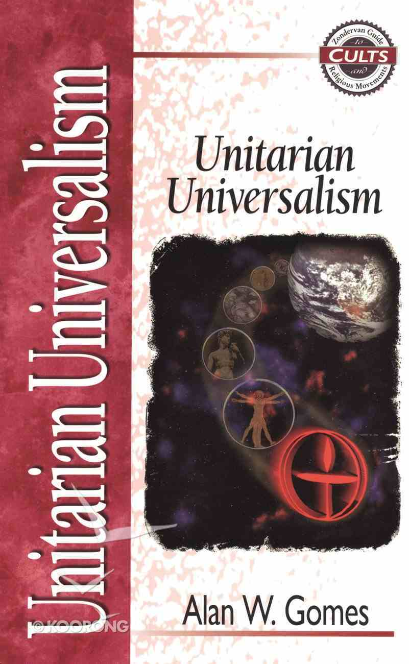 Unitarian Universalism (Zondervan Guide To Cults & Religious Movements Series) eBook