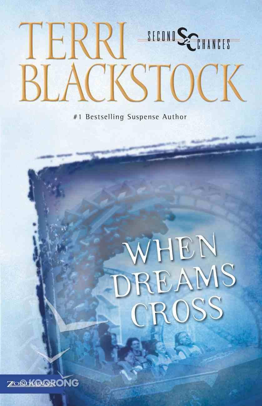 When Dreams Cross (Second Chances Series) eBook