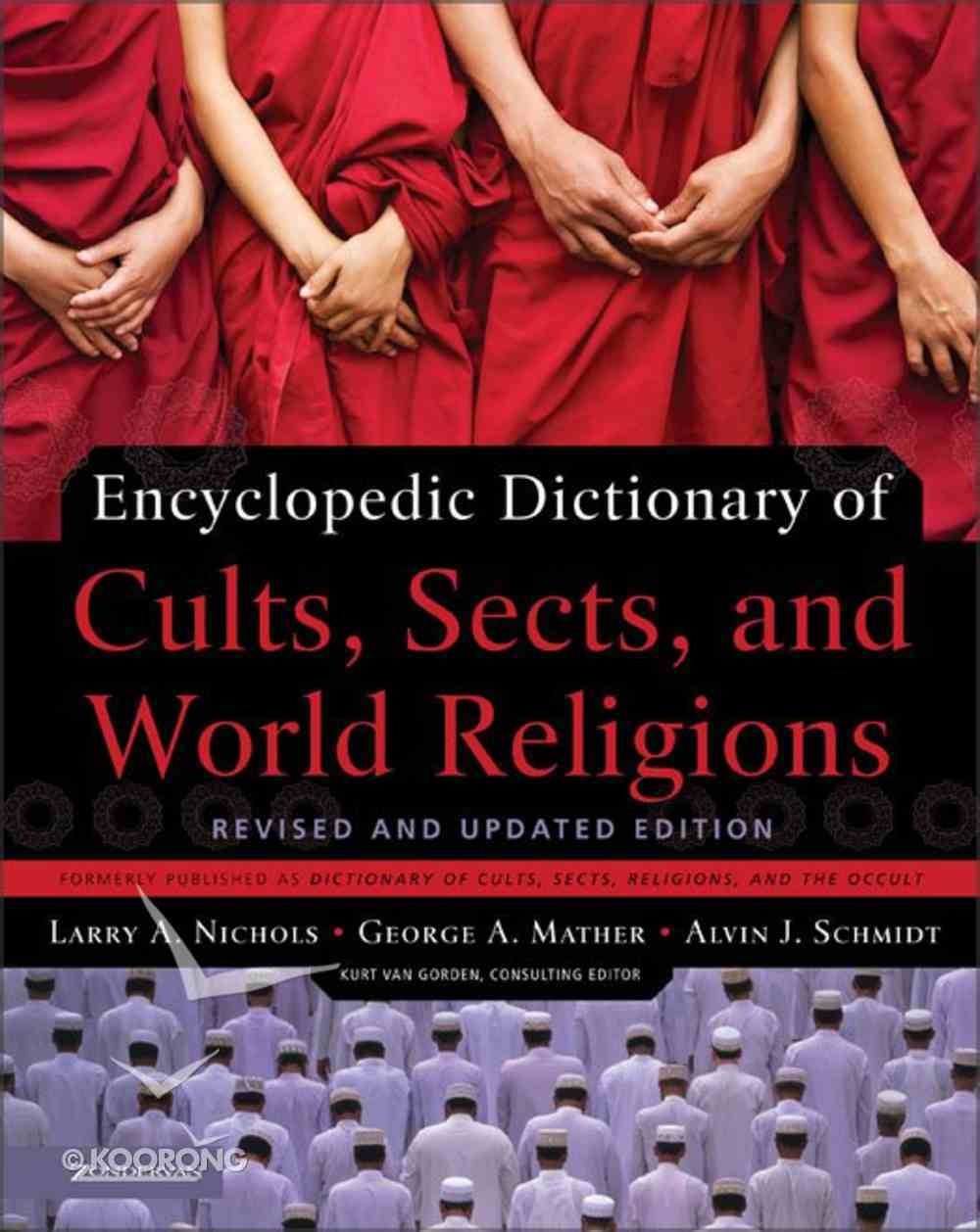 Encyclopedic Dictionary of Cults, Sects, and World Religions eBook