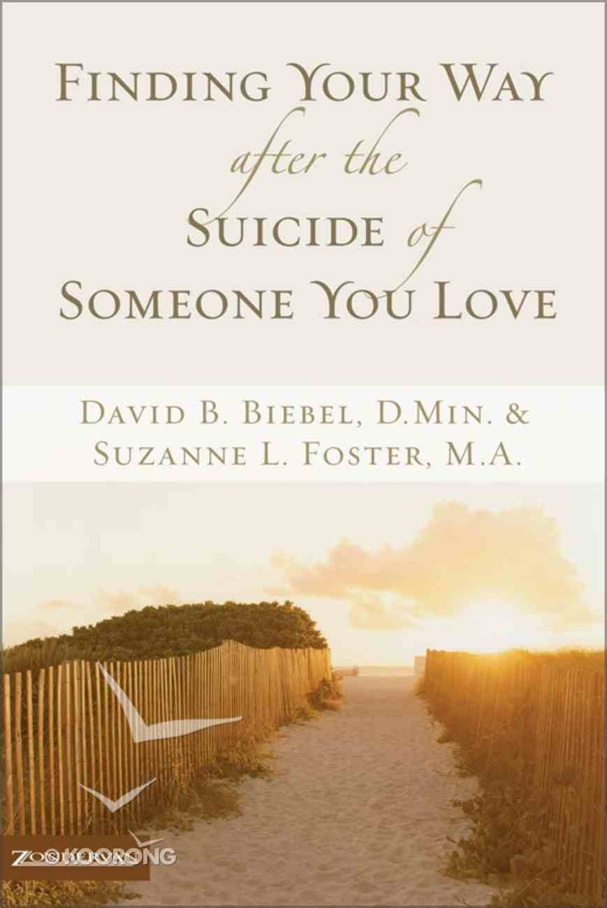 Finding Your Way After the Suicide of Someone You Love eBook