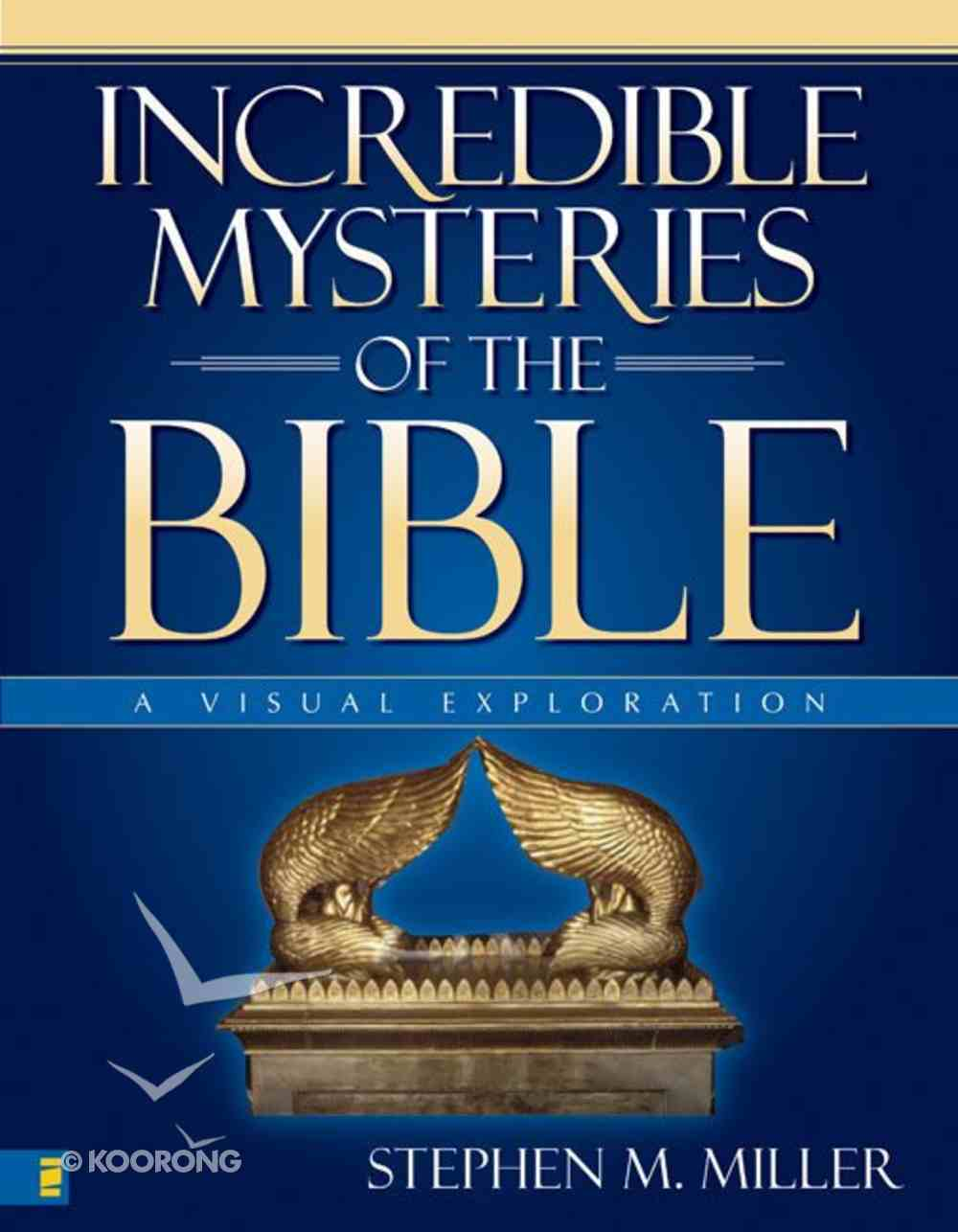 Incredible Mysteries of the Bible (A Visual Experience Series) eBook