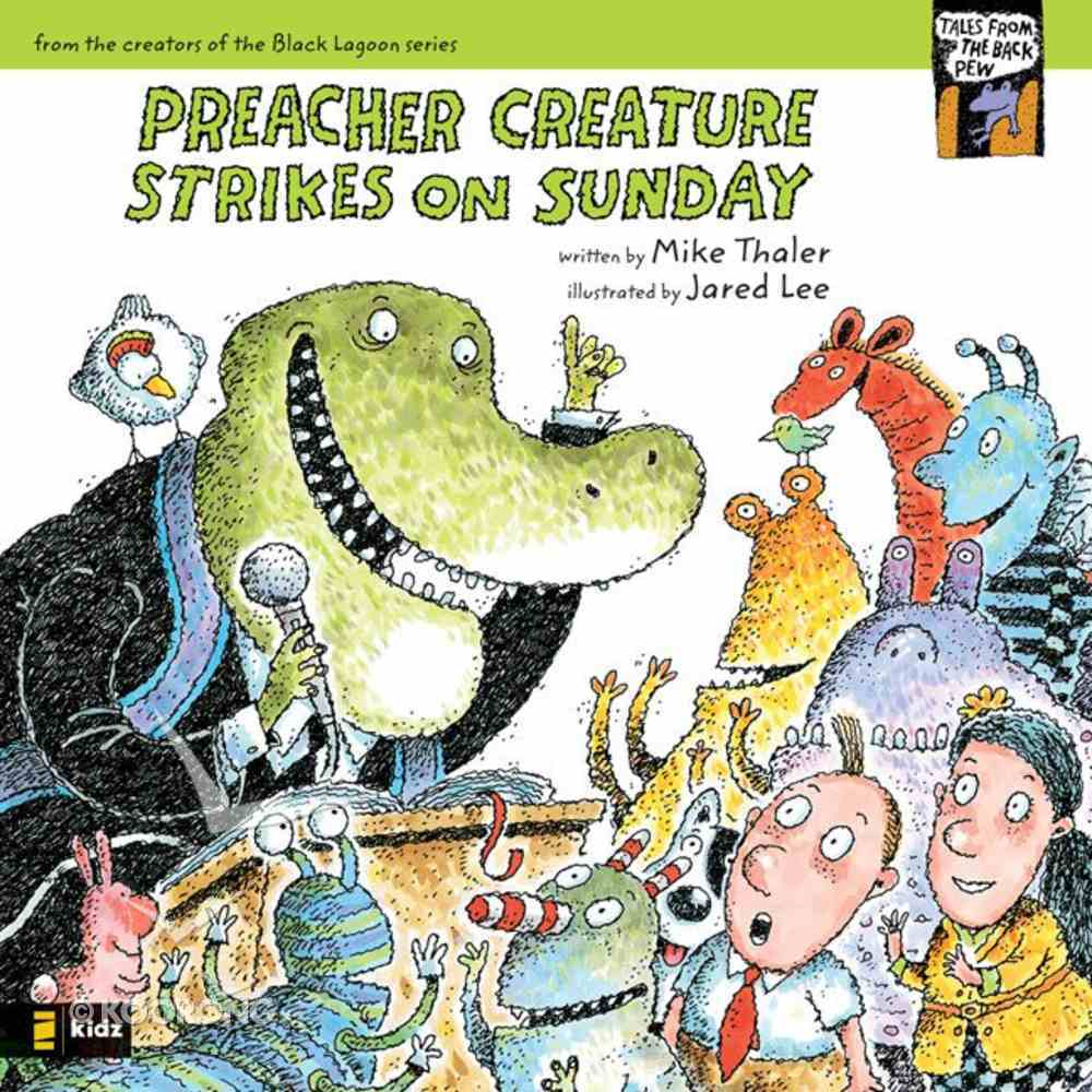 Preacher Creature Strikes on Sunday (#1 in Tales From The Back Pew Series) eBook