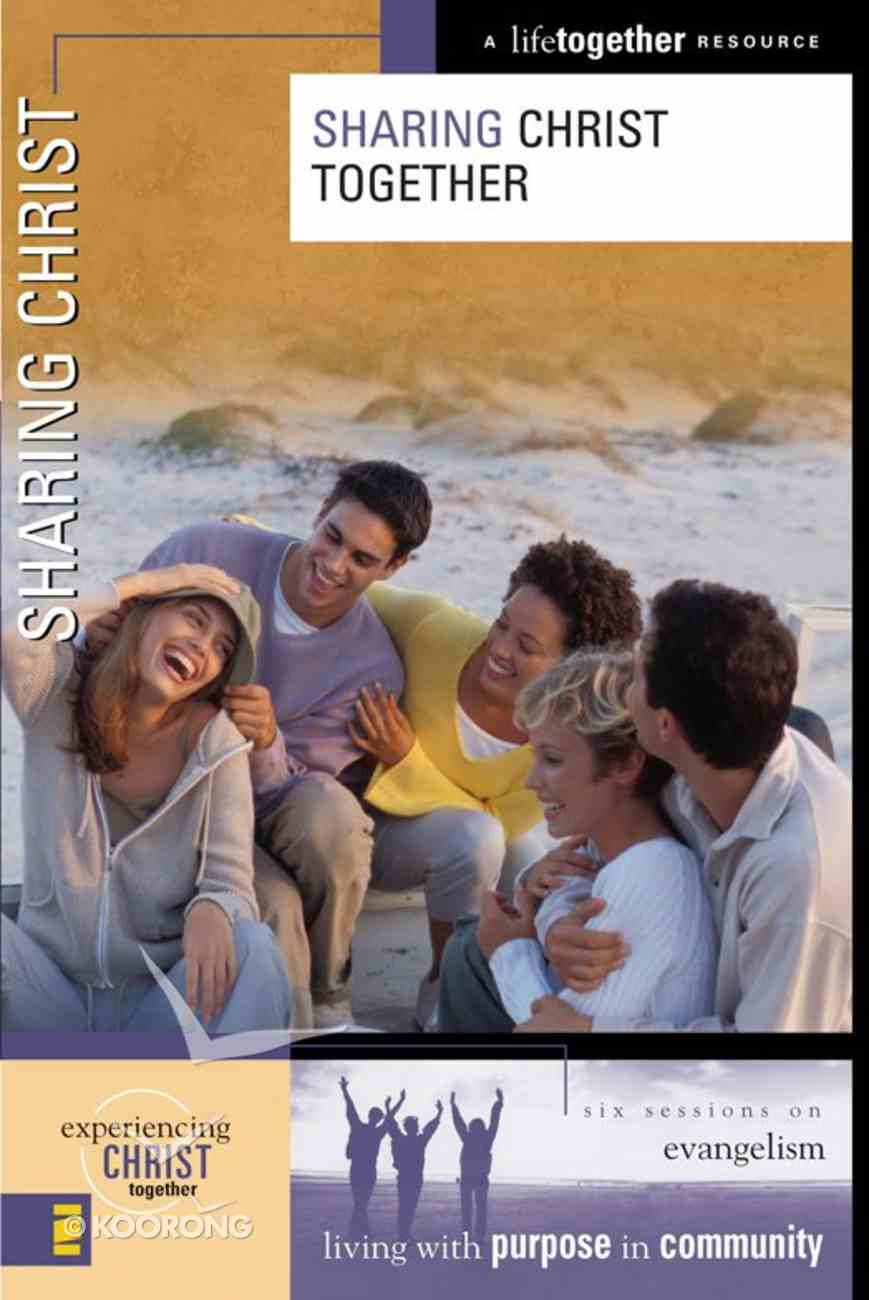 Sharing Christ Together (Experiencing Christ Together Series) eBook
