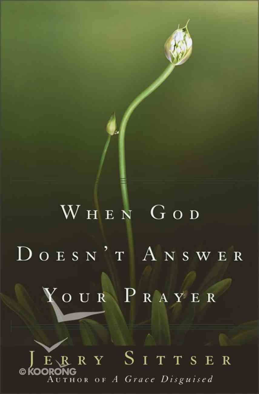 When God Doesn't Answer Your Prayer eBook