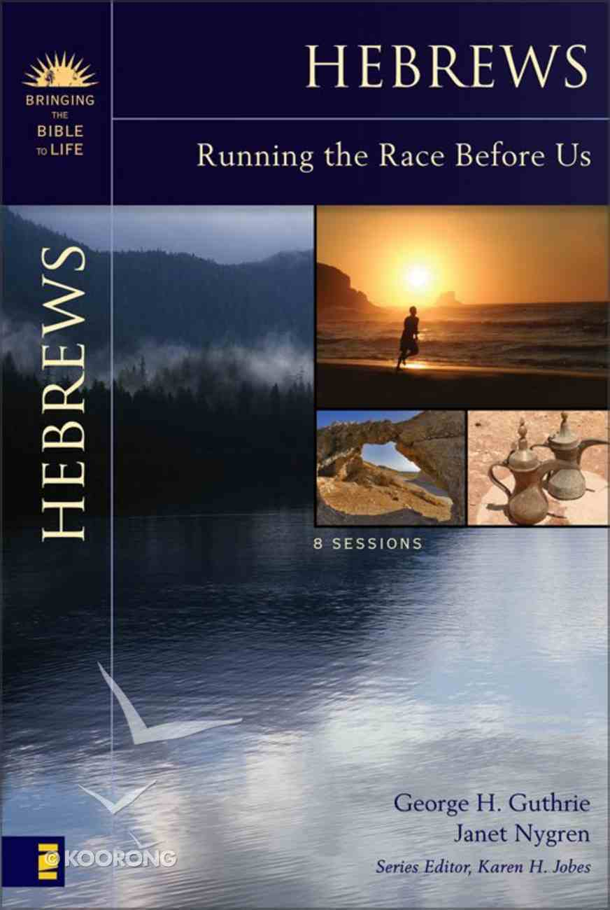 Hebrews (Bringing The Bible To Life Series) eBook