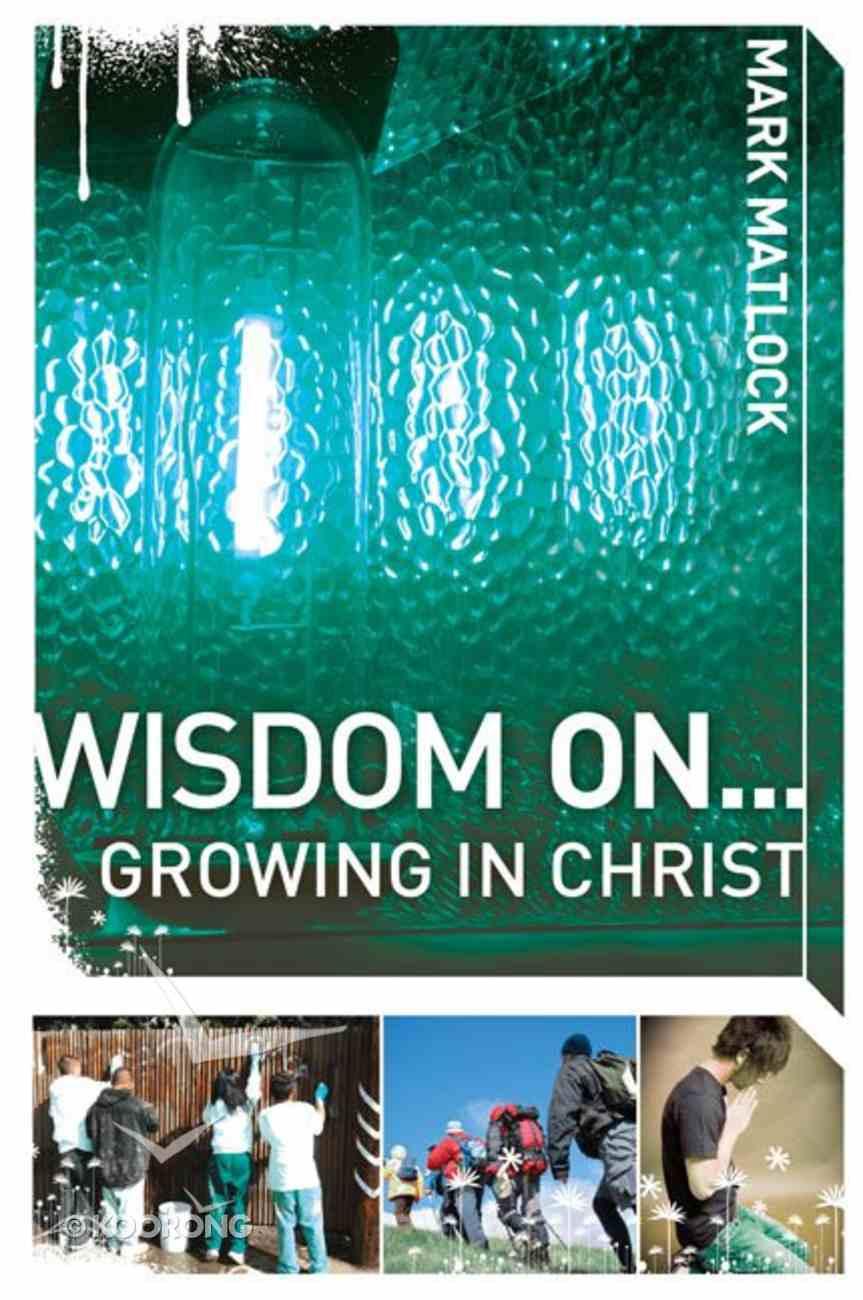Wisdom on ... Growing in Christ (Invert Series) eBook