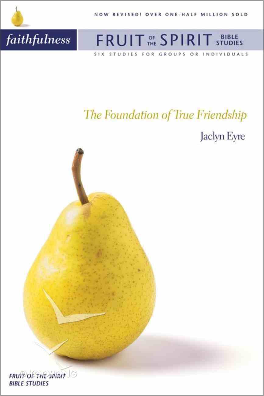 Faithfulness (Zondervan Fruit Of The Spirit Bible Study Series) eBook