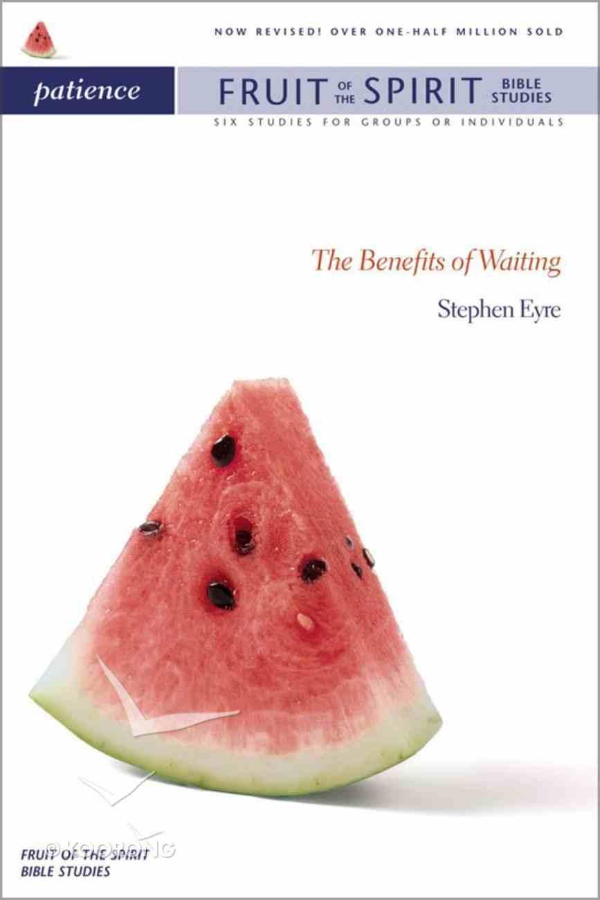 Patience (Zondervan Fruit Of The Spirit Bible Study Series) eBook